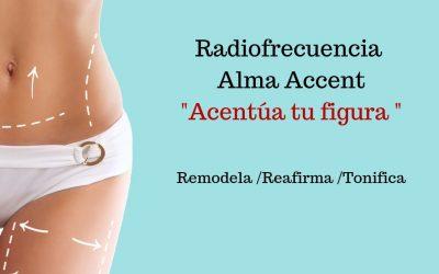 «Acentúa tu figura» con nuestra Radiofrecuencia Alma Accent.
